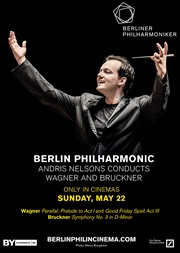 Berlin Philharmonic: Andris Nelsons conducts Wagner & Bruckner