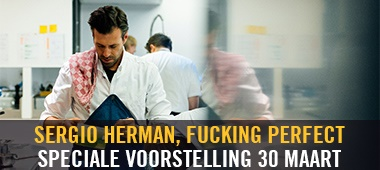 Sergio Herman, Fucking Perfect - speciale voorstelling