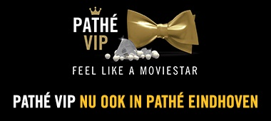 Pathé VIP: Nu ook in Pathé Eindhoven!