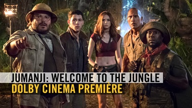 Jumanji: Welcome to the Jungle - Dolby Cinema Première