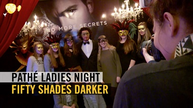 Pathé Ladies Night - Fifty Shades Darker sfeerverslag