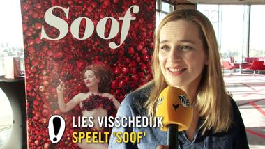 Soof - interviews: Lies Visschedijk, Fedja van Huêt, Dan Karaty