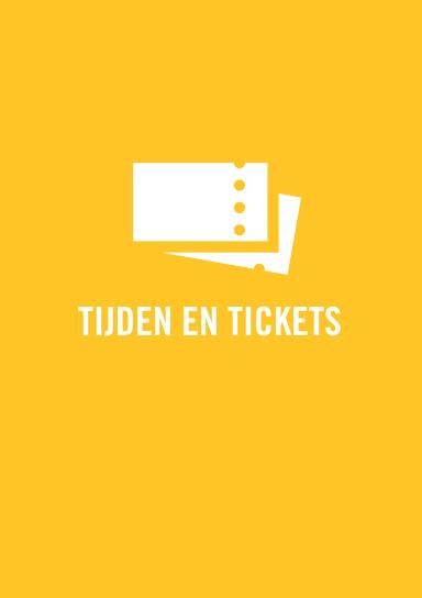 Tijden & Tickets