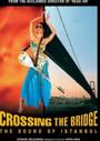Crossing The Bridge: Sound Of Istanbul