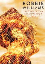 Robbie Williams Take the Crown Tour 2013