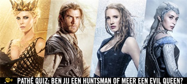 Pathé Quiz: Ben jij een Huntsman of meer een Evil Queen?
